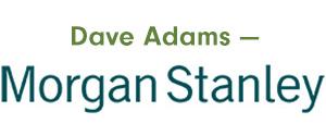 Dave Adams — Morgan Stanley